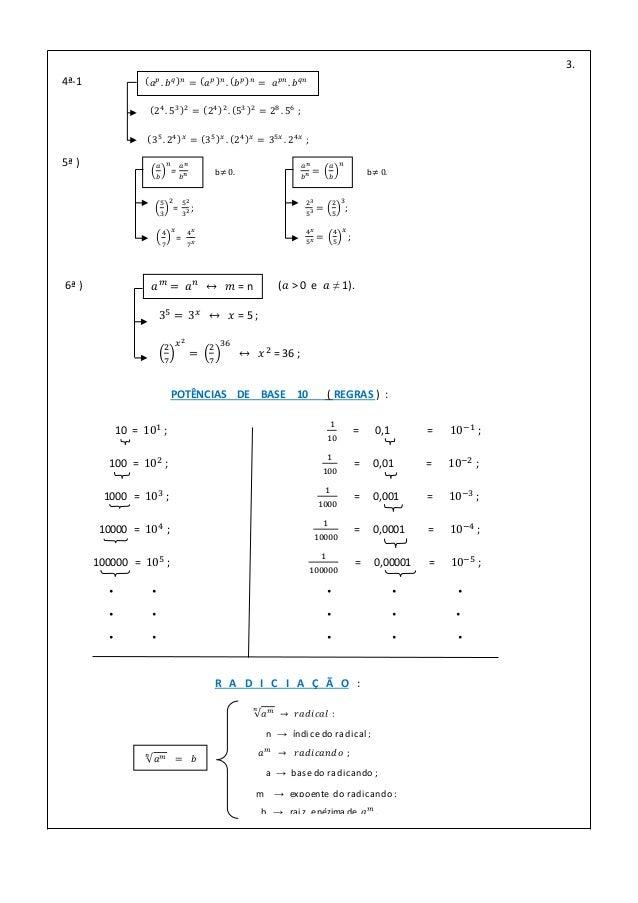 POTÊNCIAS DE BASE 10 ( REGRAS ) : 10 = 101 ; 1 10 = 0,1 = 10−1 ; 100 = 102 ; 1 100 = 0,01 = 10−2 ; 1000 = 103 ; 1 1000 = 0...
