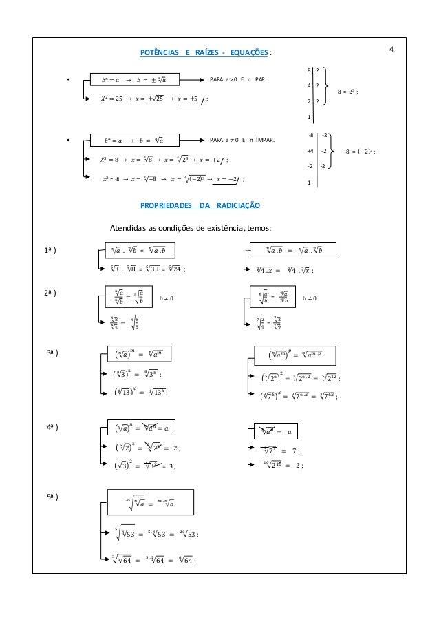 PROPRIEDADES DA RADICIAÇÃO : Atendidas as condições de existência, temos: 3ª ) 𝑎𝑛 𝑚 = 𝑎 𝑚𝑛 3 8 5 = 358 ; 13 4 𝑥 = 13 𝑥4 ; ...