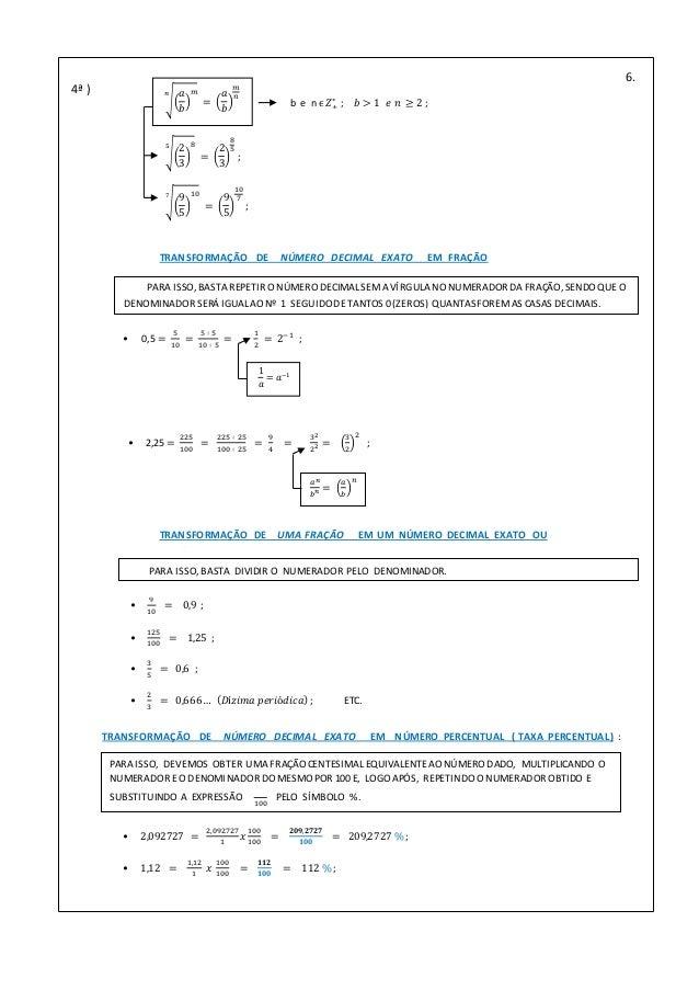 4ª ) 𝑎 𝑏 𝑚𝑛 = 𝑎 𝑏 𝑚 𝑛 2 3 85 = 2 3 8 5 ; 9 5 107 = 9 5 10 7 ; b e n ϵ 𝑍+ ∗ ; 𝑏 > 1 𝑒 𝑛 ≥ 2 ; 6. TRANSFORMAÇÃO DE NÚMERO DE...