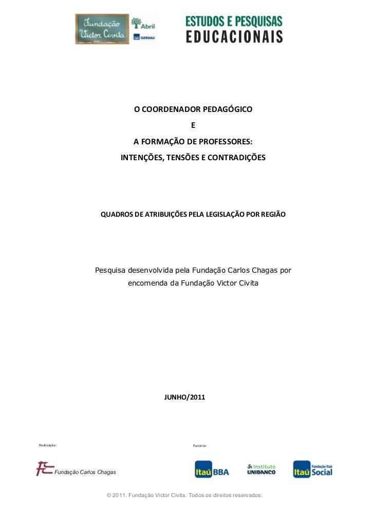O COORDENADOR PEDAGÓGICO                                                            E                                     ...