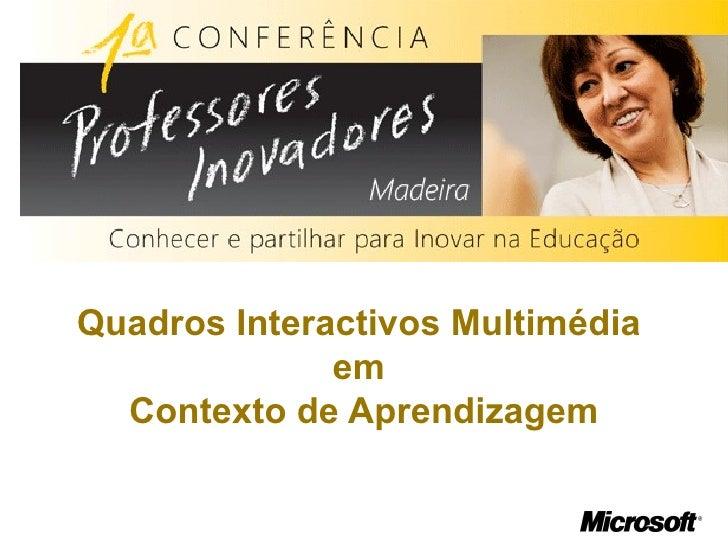 Quadros Interactivos Multimédia  em  Contexto de Aprendizagem
