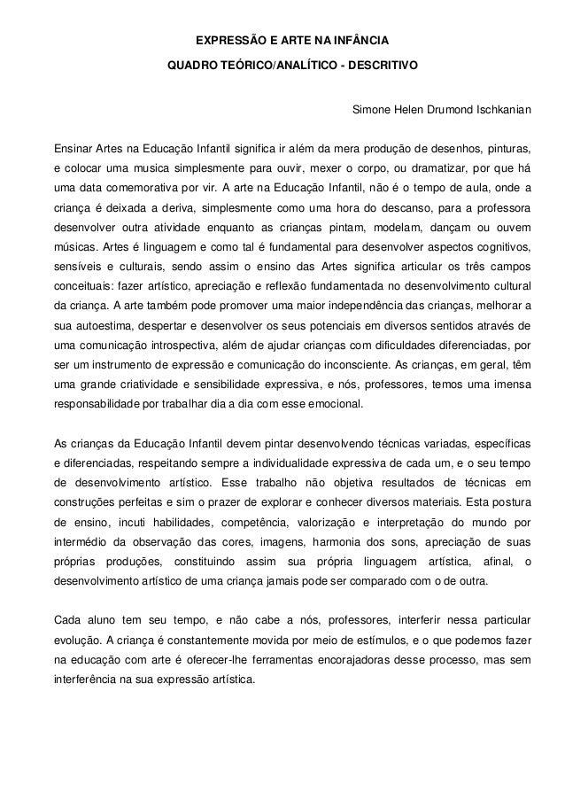 EXPRESSÃO E ARTE NA INFÂNCIA QUADRO TEÓRICO/ANALÍTICO - DESCRITIVO  Simone Helen Drumond Ischkanian  Ensinar Artes na Educ...