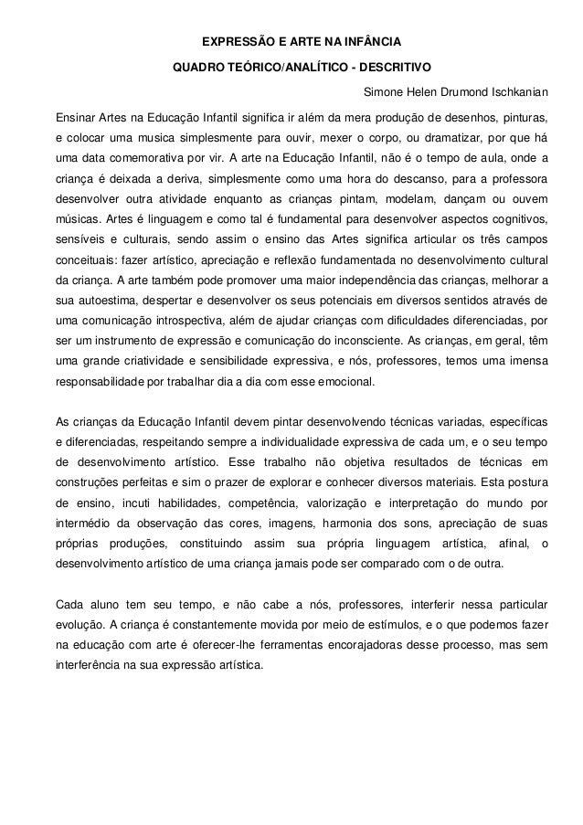 EXPRESSÃO E ARTE NA INFÂNCIA QUADRO TEÓRICO/ANALÍTICO - DESCRITIVO Simone Helen Drumond Ischkanian Ensinar Artes na Educaç...
