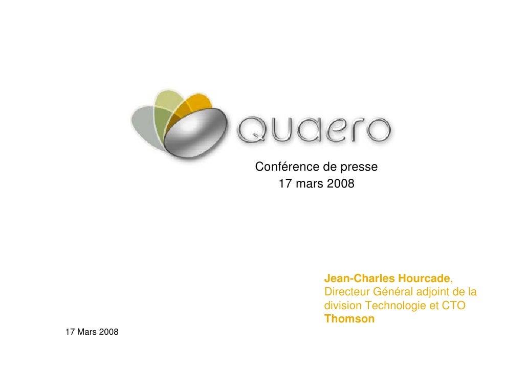 Conférence de presse                   17 mars 2008                               Jean-Charles Hourcade,                  ...