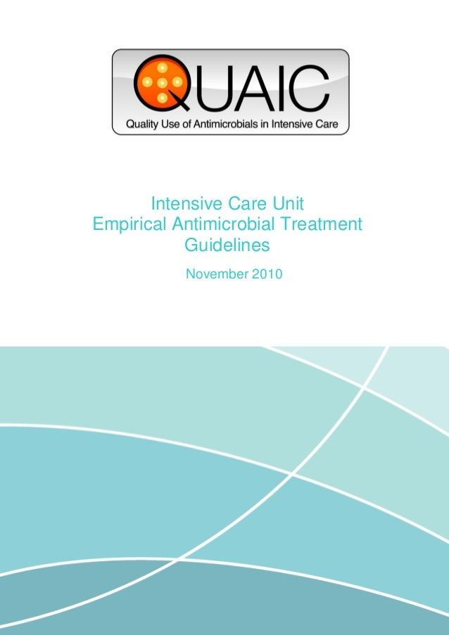 1 Intensive Care Unit Empirical Antimicrobial Treatment Guidelines November 2010