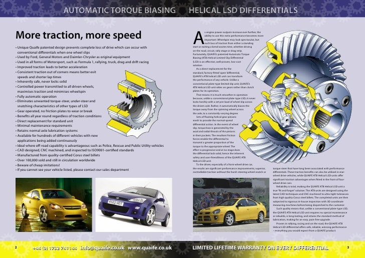 AUTOMATIC TORQUE BIASING                                               HELICAL LSD DIFFERENTIALS  More traction, more spee...