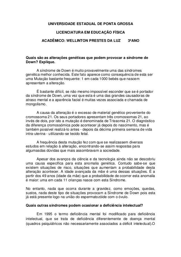 UNIVERSIDADE ESTADUAL DE PONTA GROSSA LICENCIATURA EM EDUCAÇÃO FÍSICA ACADÊMICO: WELLINTON PRESTES DA LUZ 3ºANO Quais são ...