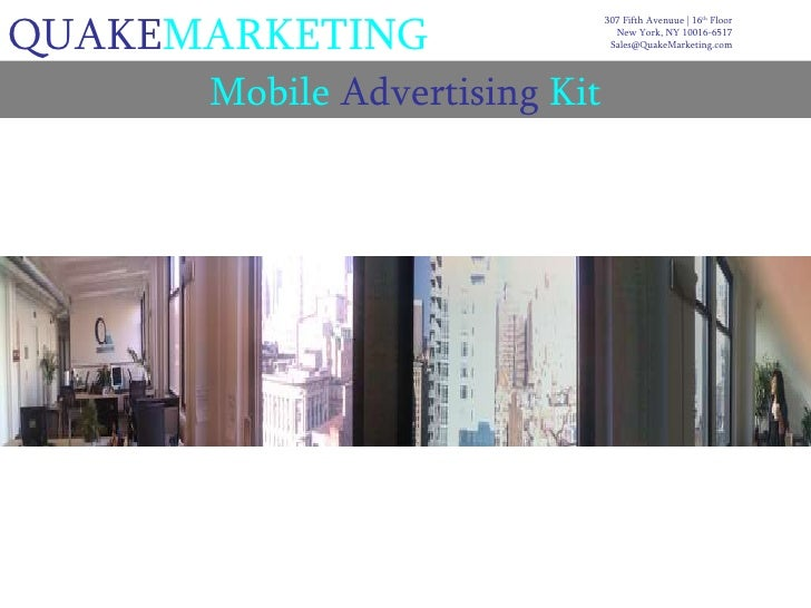quake marketing mobile advertising kit 307 fifth avenuue 16 th floor new york