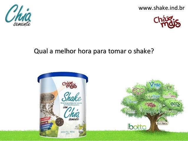 www.shake.ind.brQual a melhor hora para tomar o shake?