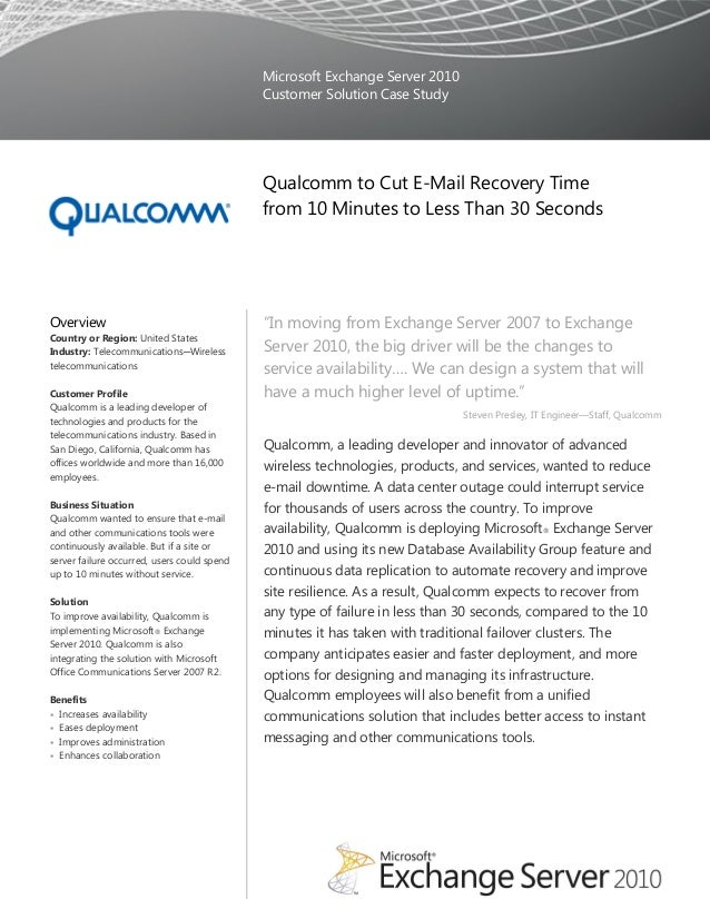 Microsoft Exchange Server 2010 Customer Solution Case Study Qualcomm to Cut E-Mail Recovery Time from 10 Minutes to Less T...