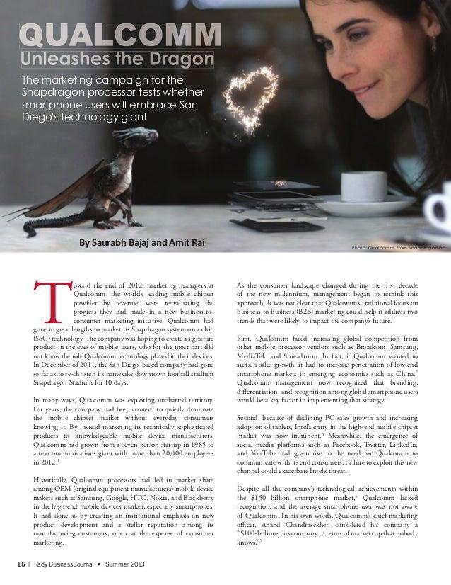 16 | Rady Business Journal • Summer 2013 Unleashes the Dragon By Saurabh Bajaj and amit Rai QUALCOMM The marketing campaig...