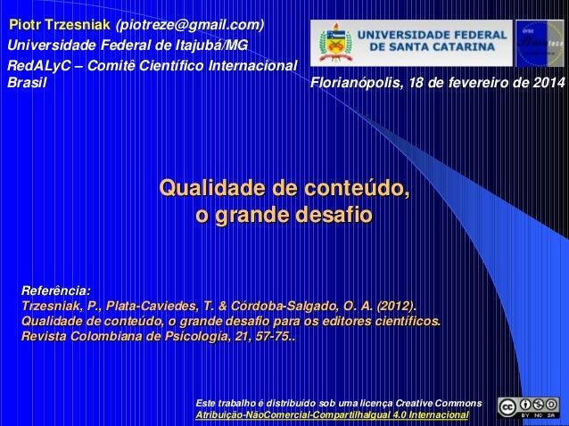 Piotr Trzesniak (piotreze@gmail.com) Universidade Federal de Itajubá/MG RedALyC – Comitê Científico Internacional Brasil F...