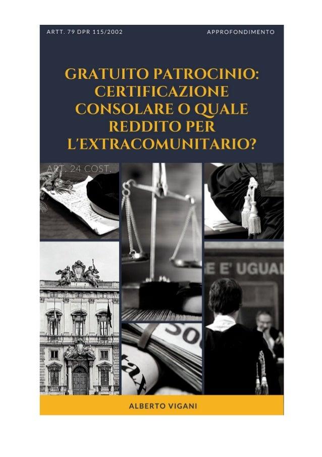 GRATUITO PATROCINIO E REDDITO DEGLI STRANIERI: SERVE LA CERTIFICAZIONE CONSOLARE O BASTA AUTOCERTIFICARE? La questione del...