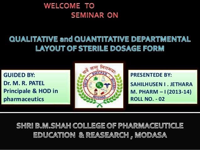 GUIDED BY: Dr. M. R. PATEL Principale & HOD in pharmaceutics  PRESENTEDE BY: SAHILHUSEN I . JETHARA M. PHARM – I (2013-14)...