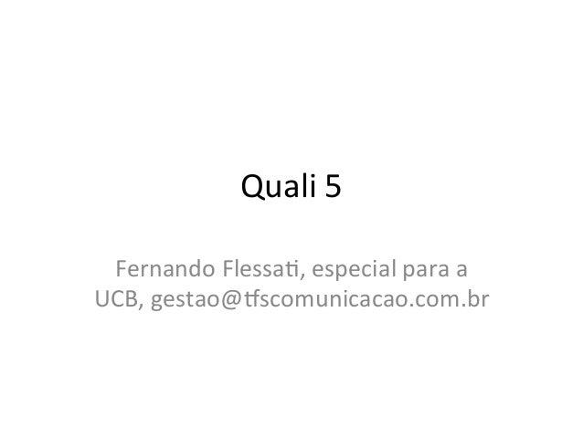 Quali  5   Fernando  Flessa/,  especial  para  a   UCB,  gestao@9scomunicacao.com.br