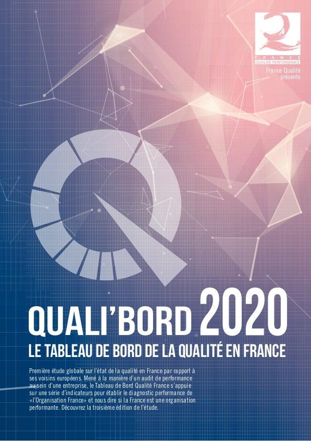 QUALI'BORD LE TABLEAU DE BORD DE la QUALITÉ EN FRANCE Première étude globale sur l'état de la qualité en France par rappor...