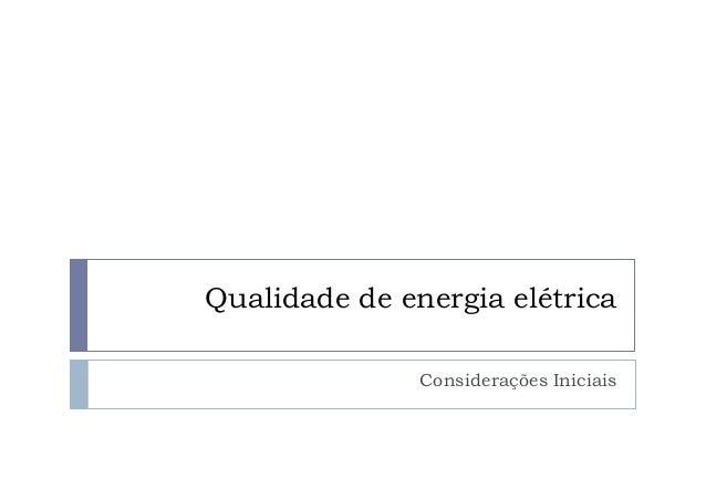 Qualidade de energia elétrica Considerações Iniciais