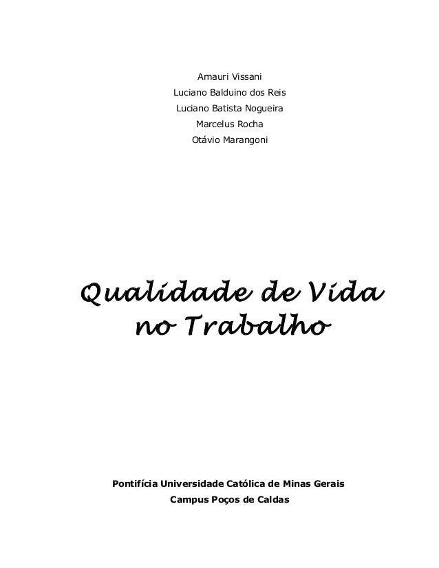 Amauri Vissani Luciano Balduino dos Reis Luciano Batista Nogueira Marcelus Rocha Otávio Marangoni Qualidade de Vida no Tra...