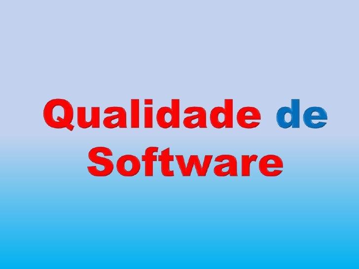 Qualidade deSoftware<br />