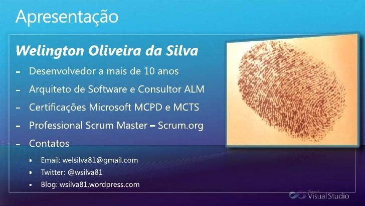 Apresentação<br />Welington Oliveira da Silva<br />Desenvolvedor a mais de 10 anos<br />Arquiteto de Software e Consultor ...