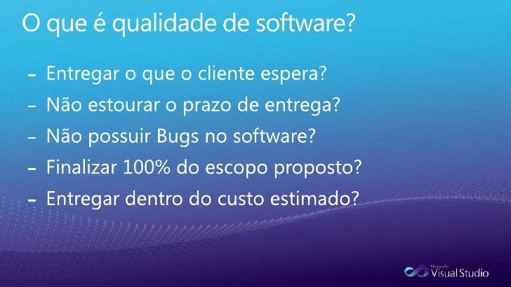 Blog: wsilva81.wordpress.com</li></li></ul><li>Agenda<br />Qualidade<br />Perfil do Testador<br />Microsoft Test Manager 1...