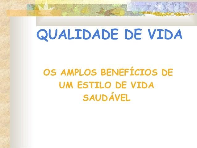 QUALIDADE DE VIDA OS AMPLOS BENEFÍCIOS DE UM ESTILO DE VIDA SAUDÁVEL