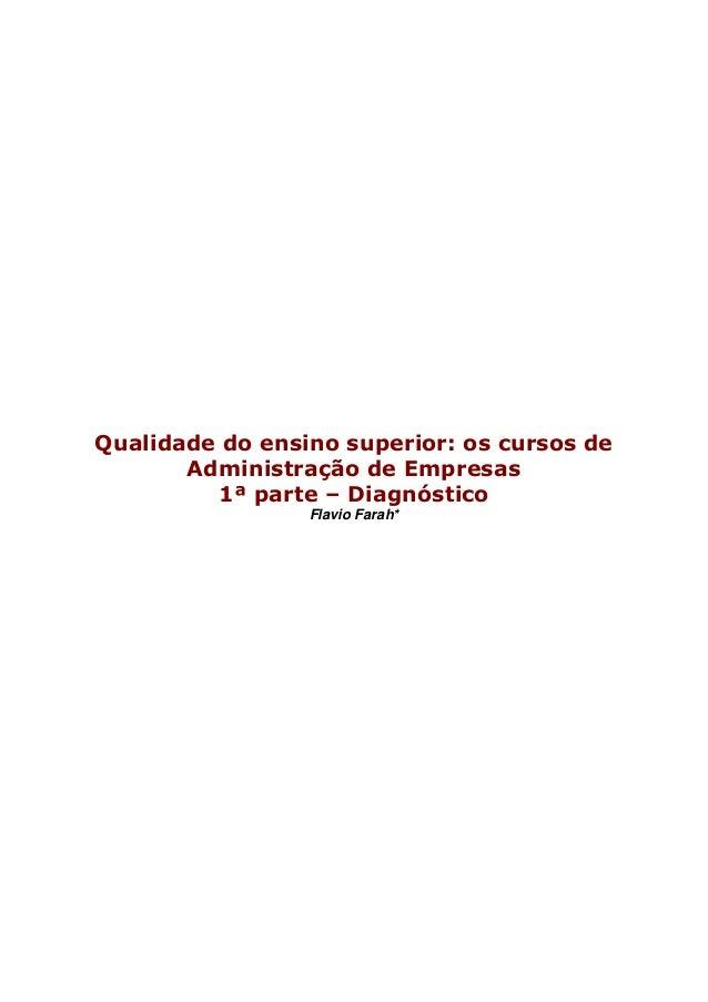 Qualidade do ensino superior: os cursos de Administração de Empresas 1ª parte – Diagnóstico Flavio Farah*