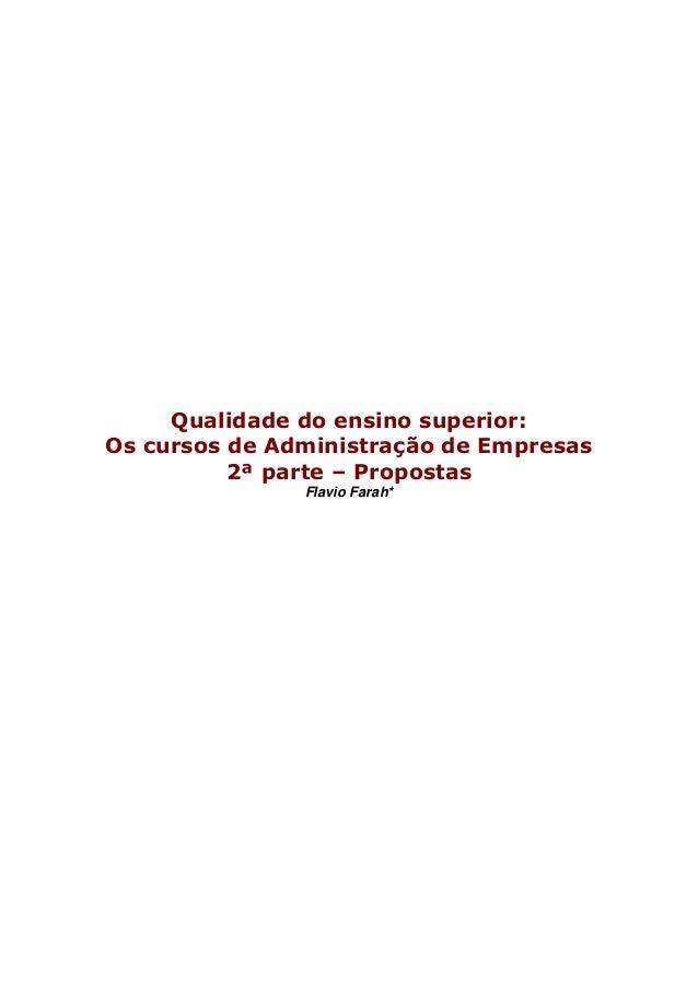 Qualidade do ensino superior: Os cursos de Administração de Empresas 2ª parte – Propostas Flavio Farah*