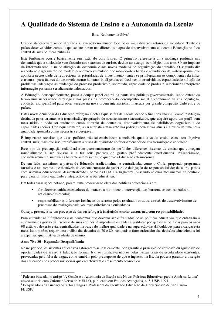 A Qualidade do Sistema de Ensino e a Autonomia da Escola1                                               Rose Neubauer da S...