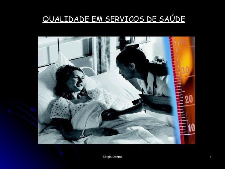 QUALIDADE EM SERVIÇOS DE SAÚDE
