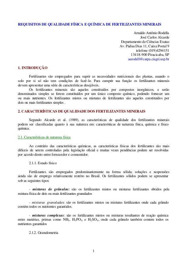 1 REQUISITOS DE QUALIDADE FÍSICA E QUÍMICA DE FERTILIZANTES MINERAIS Arnaldo Antônio Rodella José Carlos Alcarde Departame...
