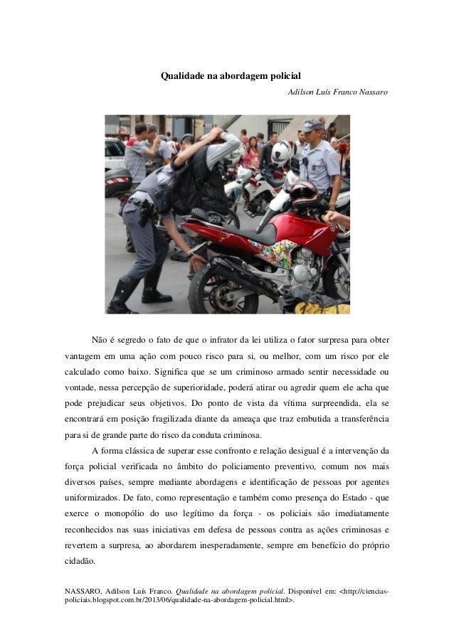 NASSARO, Adilson Luís Franco. Qualidade na abordagem policial. Disponível em: <http://ciencias-policiais.blogspot.com.br/2...