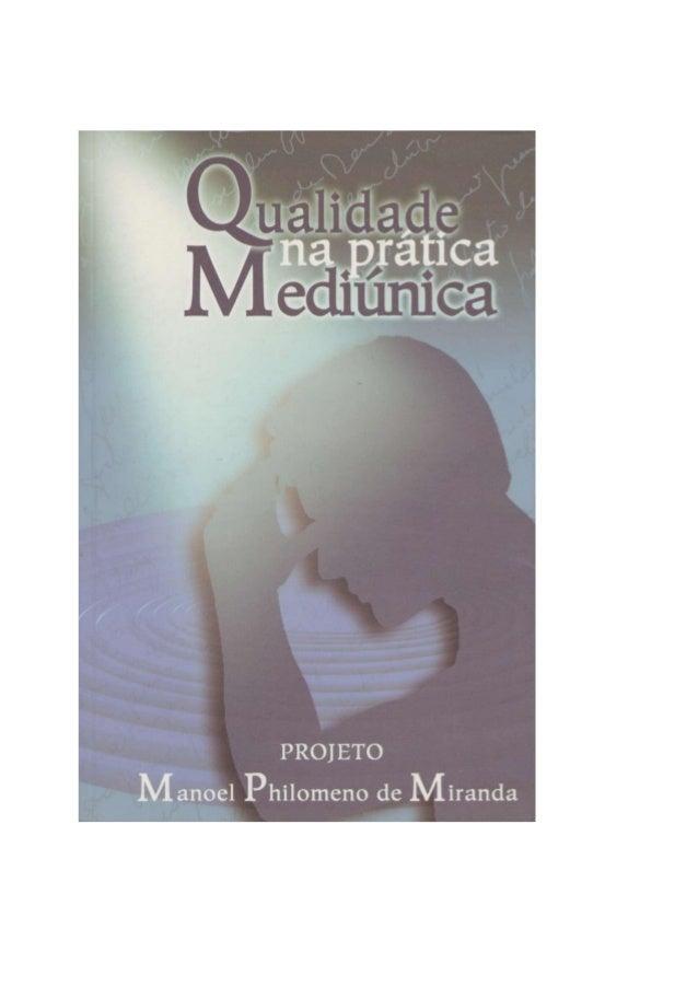 Projeto Manoel Philomeno de Miranda Qualidade na prática mediúnica