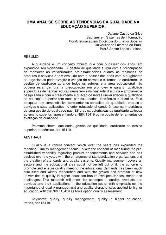 UMA ANÁLISE SOBRE AS TENDÊNCIAS DA QUALIDADE NA EDUCAÇÃO SUPERIOR. Daliane Castro da Silva Bacharel em Sistemas de Informa...