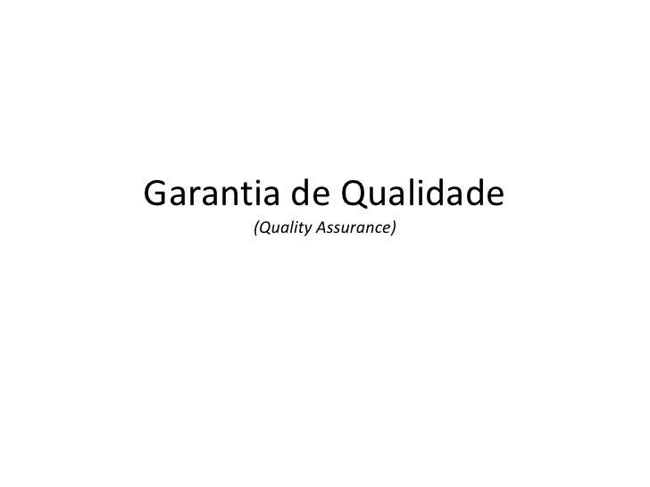 Garantia de Qualidade(QualityAssurance)<br />