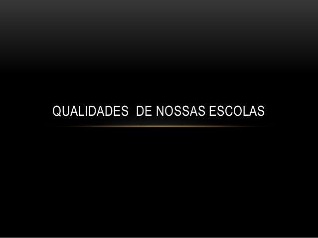 QUALIDADES DE NOSSAS ESCOLAS