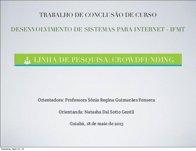 TRABALHO DE CONCLUSÃO DE CURSODESENVOLVIMENTO DE SISTEMAS PARA INTERNET - IFMTOrientadora: Professora Sônia Regina Guimarã...