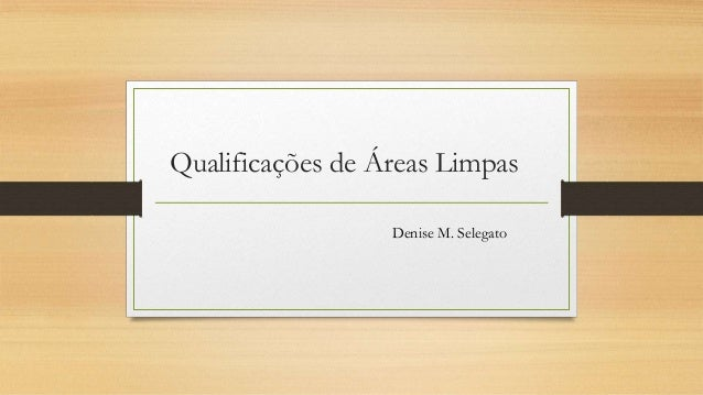 Qualificações de Áreas LimpasDenise M. Selegato