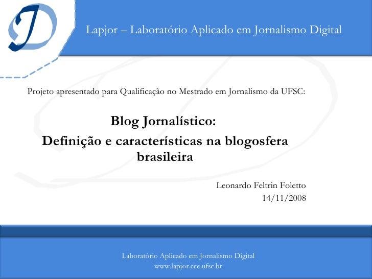 Lapjor – Laboratório Aplicado em Jornalismo Digital Projeto apresentado para Qualificação no Mestrado em Jornalismo da UFS...