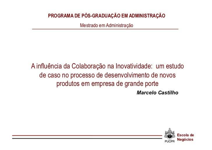PROGRAMA DE PÓS-GRADUAÇÃO EM ADMINISTRAÇÃO                 Mestrado em AdministraçãoA influência da Colaboração na Inovati...