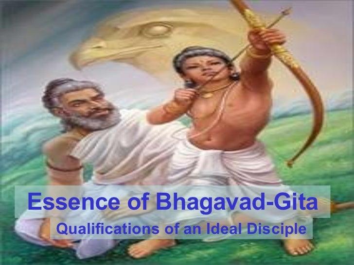 Essence of Bhagavad-Gita Qualifications of an Ideal Disciple