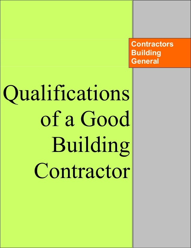 Qualifications of a good building contractor for How to build a house without a contractor