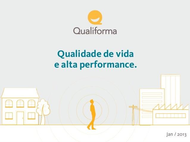Qualidade de vidae alta performance.                      Jan / 2013