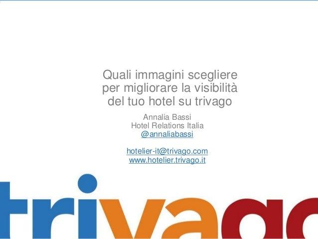 Quali immagini scegliere per migliorare la visibilità del tuo hotel su trivago Annalia Bassi Hotel Relations Italia @annal...