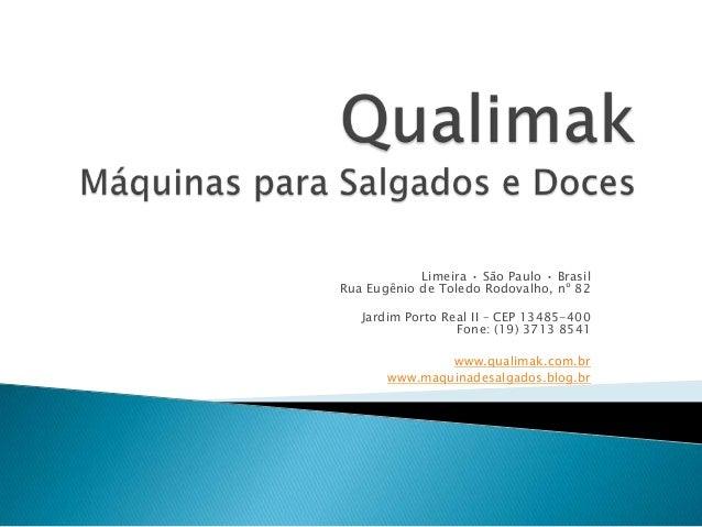 Limeira • São Paulo • Brasil Rua Eugênio de Toledo Rodovalho, nº 82 Jardim Porto Real II – CEP 13485-400 Fone: (19) 3713 8...