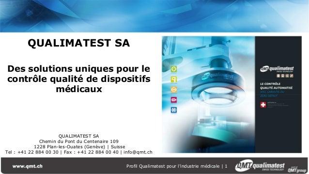 Profil Qualimatest pour l'industrie médicale | 1 QUALIMATEST SA Des solutions uniques pour le contrôle qualité de disposit...