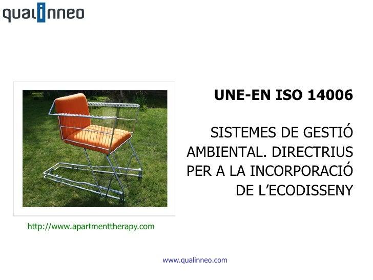 UNE-EN ISO 14006                                           SISTEMES DE GESTIÓ                                        AMBIE...