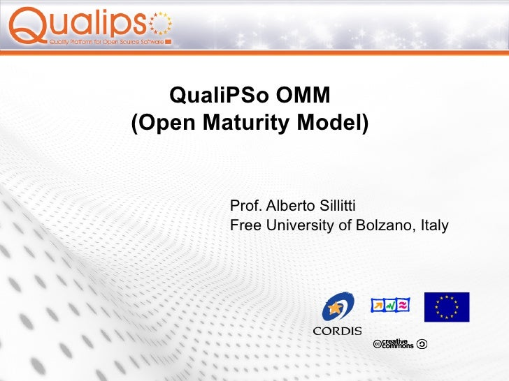 QualiPSo OMM(Open Maturity Model)        Prof. Alberto Sillitti        Free University of Bolzano, Italy