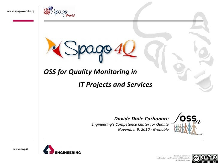 www.spagoworld.org                     OSS for Quality Monitoring in                               IT Projects and Service...