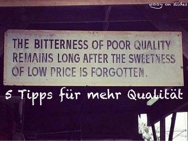 wooy on slides  5 Tipps für mehr Qualität